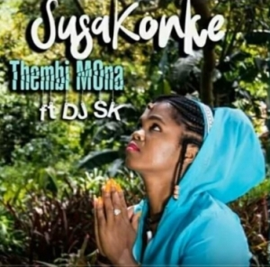 Thembi Mona - Susakonke (Main Mix) Ft. DJ SK